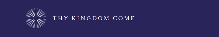 Thy-kingdom-come